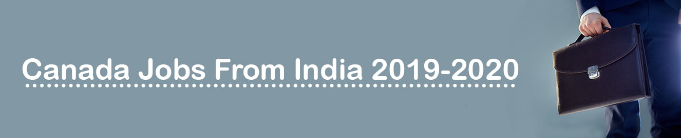 Canada Jobs from India 2019-2020