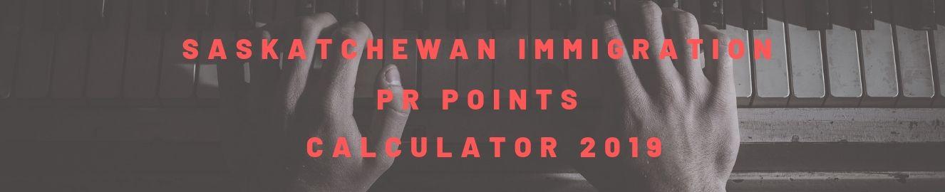 Saskatchewan Immigration PR Points Calculator 2019