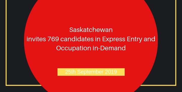 Saskatchewan invites 769 candidates- 25th Sep 2019