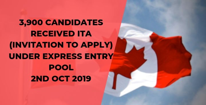 3,900 candidates received ITA (Invitation to apply) under Express Entry Pool- 2nd Oct 2019