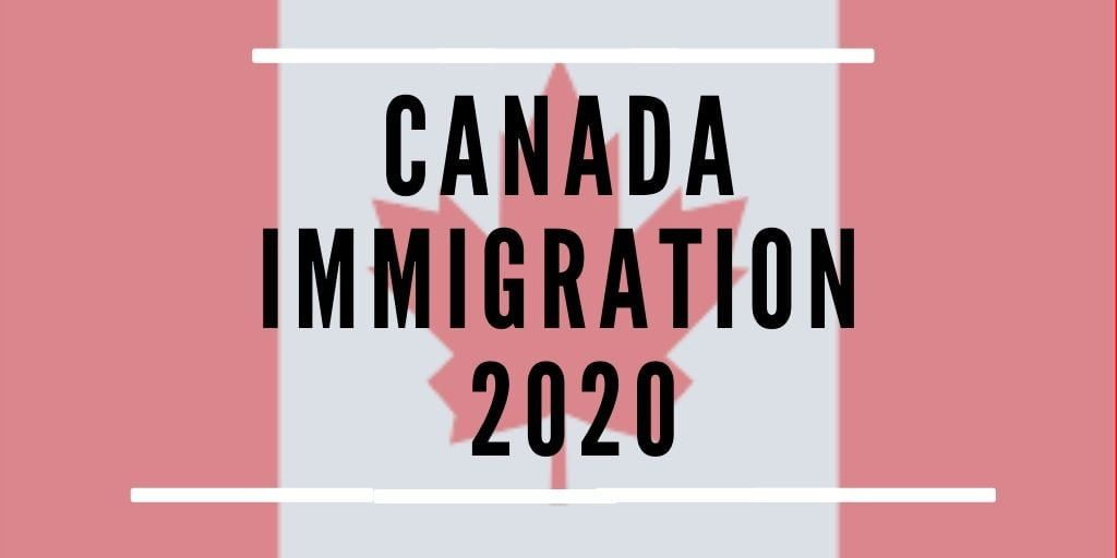 Canadian Immigration 2020