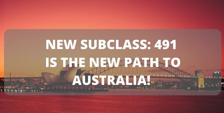 NEW SUBCLASS: 491 IS THE NEW PATH TO AUSTRALIA!