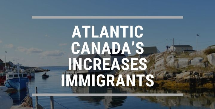 Atlantic Canada's increases immigrants