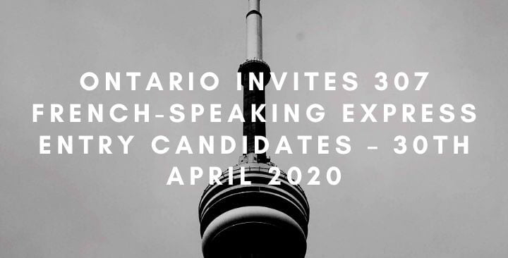 Ontario invites 307 French-speaking Express Entry candidates – 30th April 2020