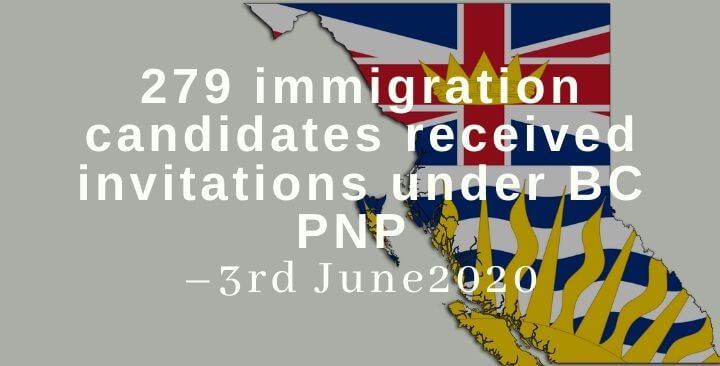 279 immigration candidates received invitations under BC PNP – 3rd June2020