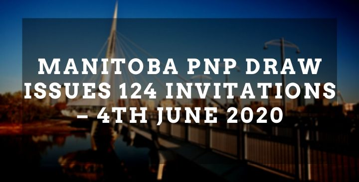 Manitoba PNP draw issues 124 invitations – 4th June 2020