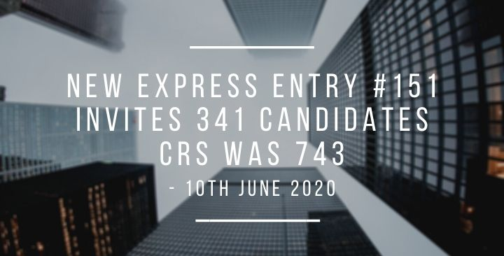 New Express Entry #151 invites 341 candidates- 10th June 2020