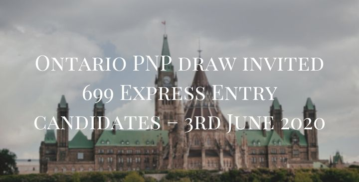 Ontario PNP draw invited 699 Express Entry candidates – 3rd June 2020
